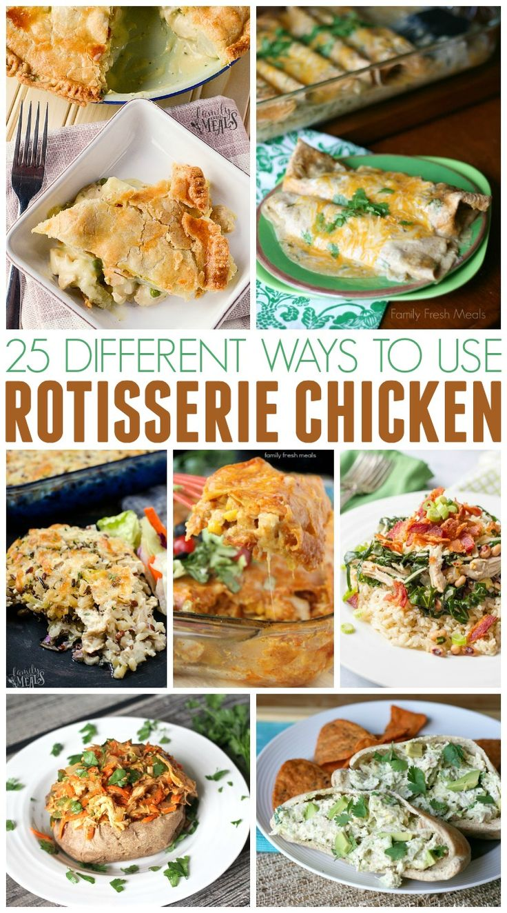 Here are 25 Different Ways to Use Rotisserie Chicken!