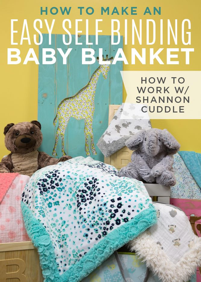 I can't wait to make this super quick, cuddly blanket with Jenny's Self Binding Baby Blanket using Shannon Cuddle fabric!