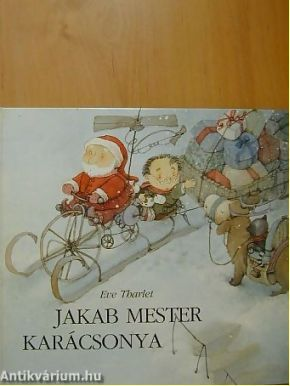 Könyvkatalógus :: Gyermek, ifjúsági, tankönyv :: Eve Tharlet - Jakab mester karácsonya - 63 - konyvet.hu | Használt könyvek birodalma