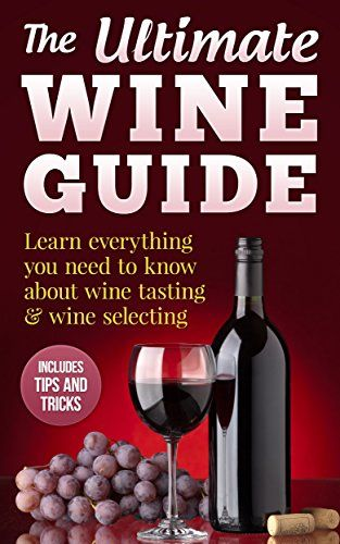 Wine Books - Wine Guide Learn everything you need to know about wine tasting  wine selecting  Includes tips and tricks Wine Making and Tasting Books Book 1 * You can find out more details at the link of the image.