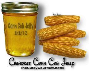 CHEROKEE CORN-COB JELLY | The Gutsy Gourmet - http://www.thegutsygourmet.net/corncob-jelly.html