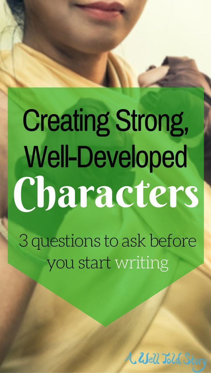 Create strong characters with these three big ideas that will bring your characters to life and help develop a character arc (without a questionnaire).