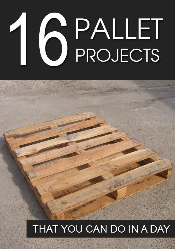 16 Fantastic Pallet Projects That You Can Do in a Day #PalletProjects