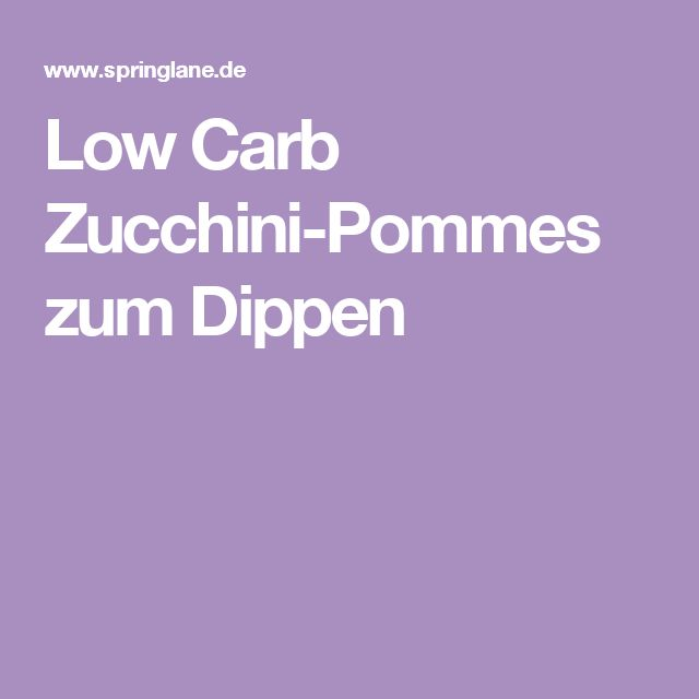 Low Carb Zucchini-Pommes zum Dippen
