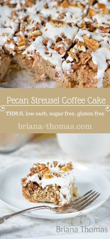 Pecan Streusel Coffee Cake...it's THM:S, low carb, sugar free, and gluten free.