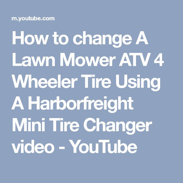 How to change A Lawn Mower ATV 4 Wheeler Tire Using A Harborfreight Mini Tire Changer video - YouTube