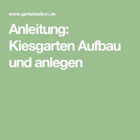 best 25+ kiesgarten anlegen ideas on pinterest, Garten und bauen