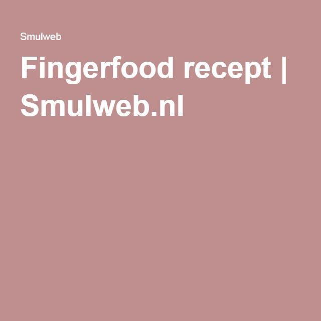 Fingerfood recept | Smulweb.nl