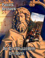 De Rechtvaardige Rechters, an ebook by Patrick Bernauw at Smashwords