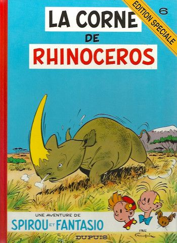 SPIROU ET FANTASIO. Tome 6. La corne du rhinocéros.