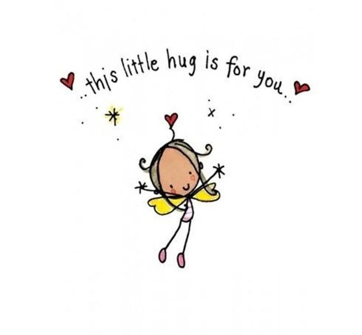 This little hug is for you and for you...