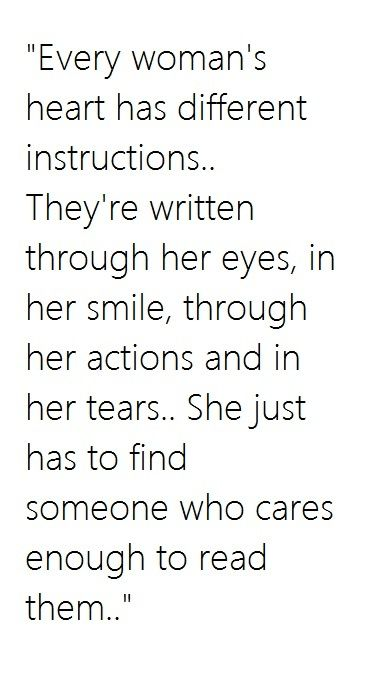 """Every woman's heart has different instructions.. They're written through her eyes, in"