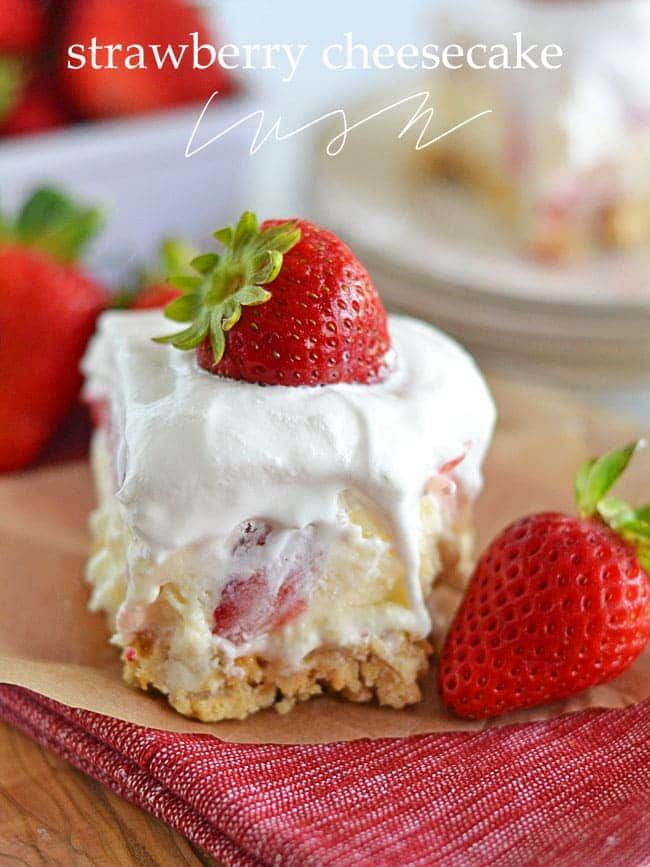 With layers of cream cheese, Cool Whip, cheesecake pudding and fresh strawberries, this Strawberry Cheesecake Lush will be your new favorite dessert!