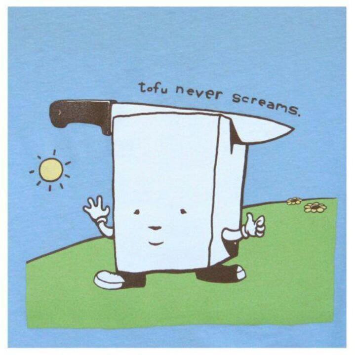 Tofu never screams ;)  #VeganHumor #Compassion