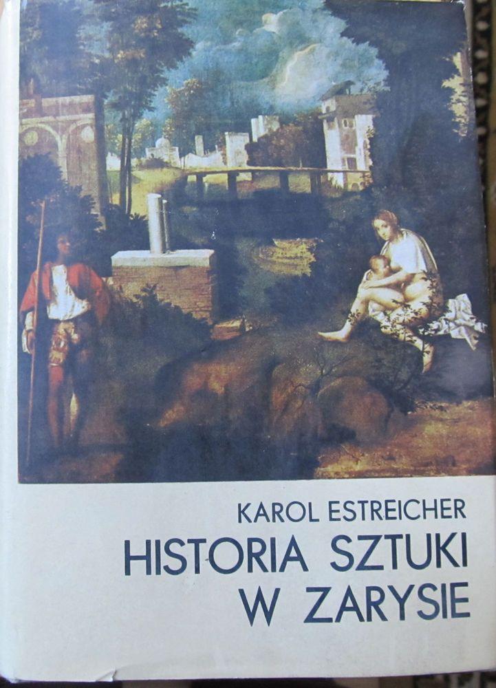 KAROL ESTREICHER HISTORIA SZTUKI W ZARYSIE /ART HISTORY AT A GLANCE