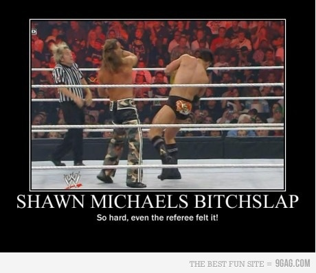when this happens make sure you're no where near Shawn Michaels