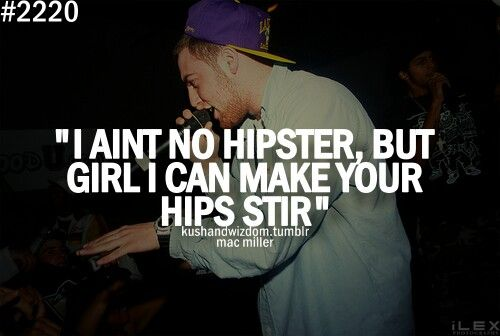 Mac Miller Song Quotes: Rap Quotes♡ Miller