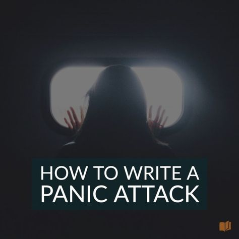 How to Write a Realistic Panic Attack