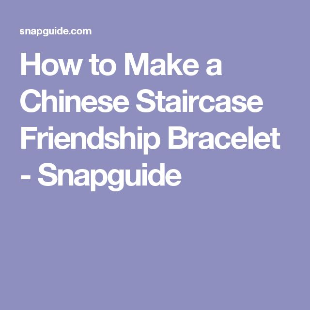 How to Make a Chinese Staircase Friendship Bracelet - Snapguide