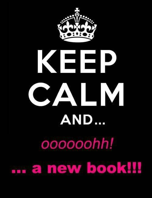 Keep calm and... ooh a new book!