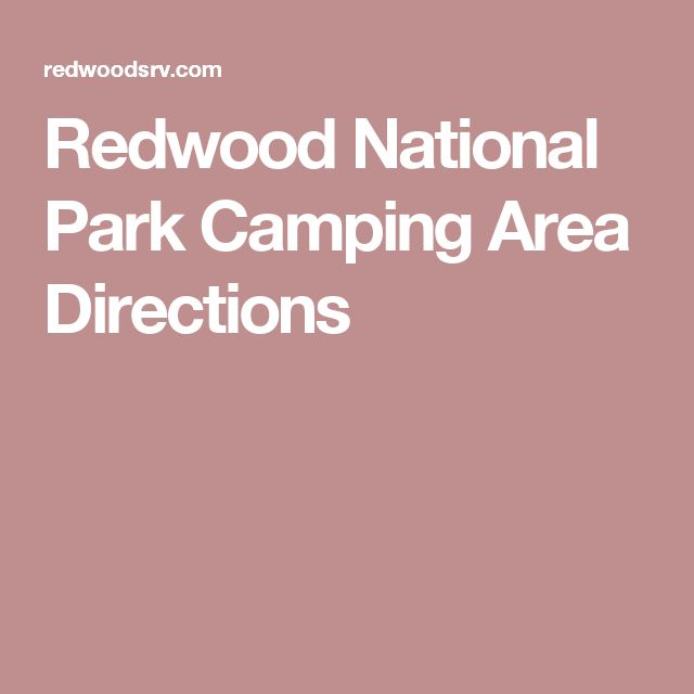 Redwood National Park Camping Area Directions National Park Camping Redwood National Park Camping Area