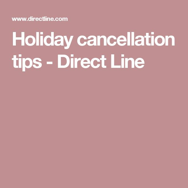 Holiday cancellation tips - Direct Line