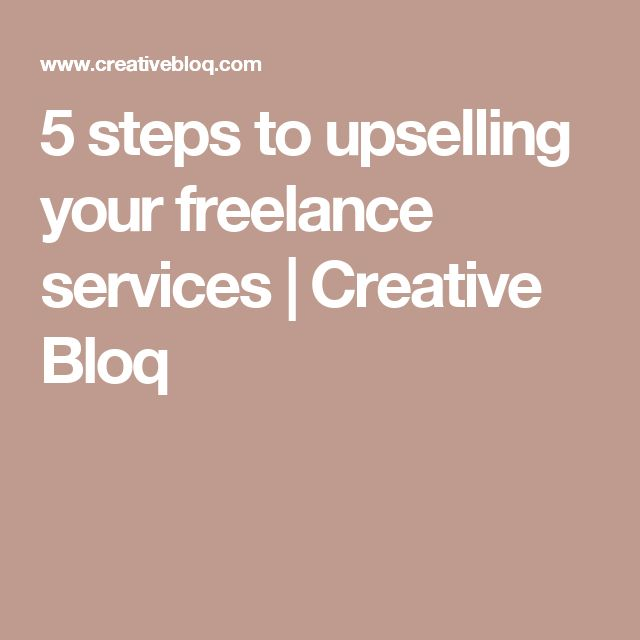 5 steps to upselling your freelance services | Creative Bloq