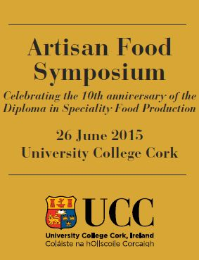 The symposium is being held by the Food Industry Training Unit in UCC on June 26th 2015. #artisan #food  #ucc #ireland