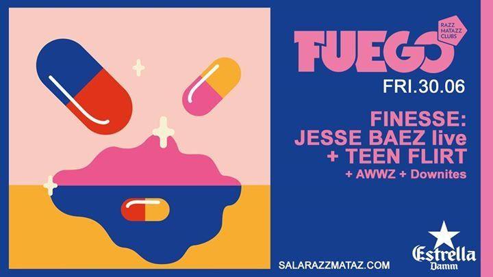 ◆ f u e g o ◆ Finesse: Jesse Baez / Teen Flirt / Awwz / Downites · Razzmatazz