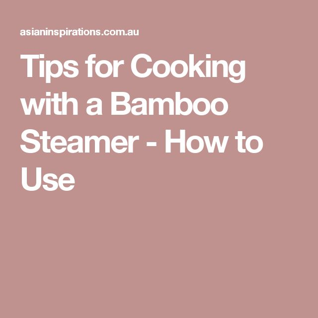 Tips for Cooking with a Bamboo Steamer - How to Use