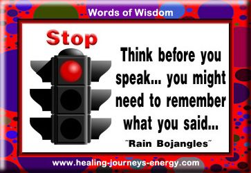 STOP... Think before you speak... you might need to remember what you said...