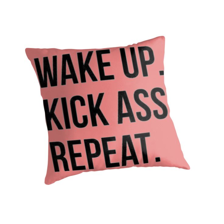 wake up kick ass repeat by RoxanneVarza
