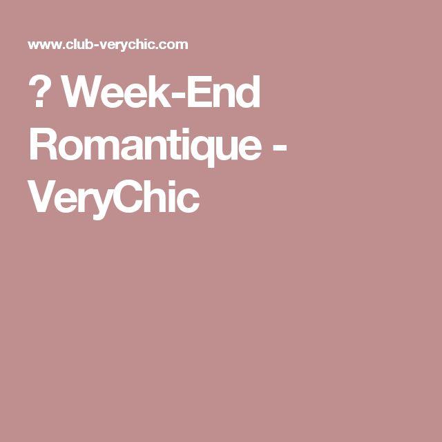✔ Week-End Romantique - VeryChic