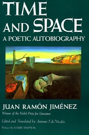 Time and Space: A Poetic Autobiography by Juan Ramon Jimenez, http://www.amazon.com/dp/0595002625/ref=cm_sw_r_pi_dp_vJUDrb0P3WKDH