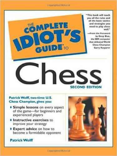 The Complete Idiot's Guide to Chess: Amazon.co.uk: Patrick Wolff: 0021898641823: Books