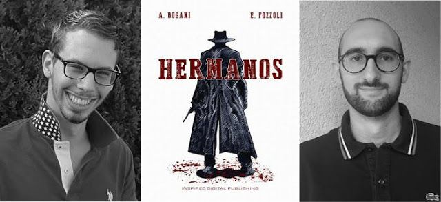 """[Libri]  Alessandro Bogani ed Edoardo Pozzoli presentano il loro romanzo """"Hermanos"""", nell'intervista di Elena Genero Santoro"""