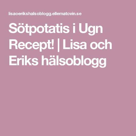 Sötpotatis i Ugn Recept!   Lisa och Eriks hälsoblogg