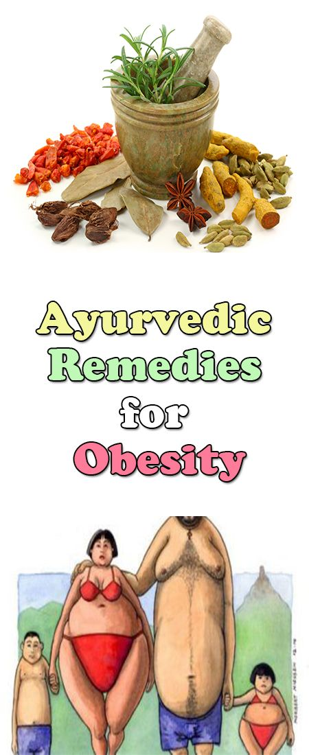Ayurvedic Remedies for Obesity  According to Ayurveda, taking honey is an excellent home remedy for obesity. It helps mobilize the extra fat, moves it into circulation to be utilized as energy for normal functions.