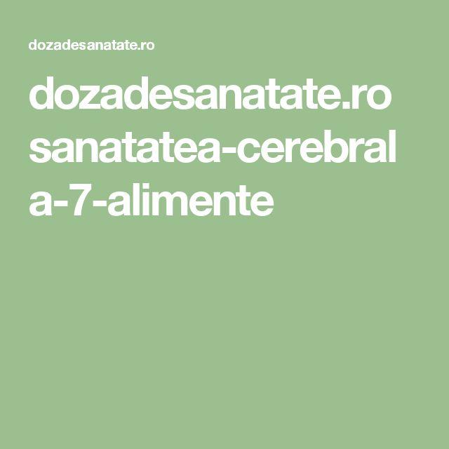 dozadesanatate.ro sanatatea-cerebrala-7-alimente