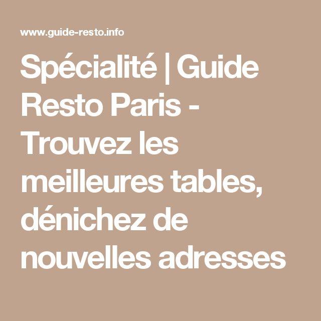 Spécialité | Guide Resto Paris - Trouvez les meilleures tables, dénichez de nouvelles adresses