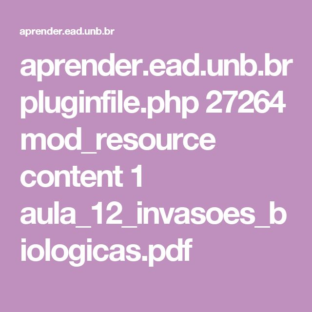 aprender.ead.unb.br pluginfile.php 27264 mod_resource content 1 aula_12_invasoes_biologicas.pdf