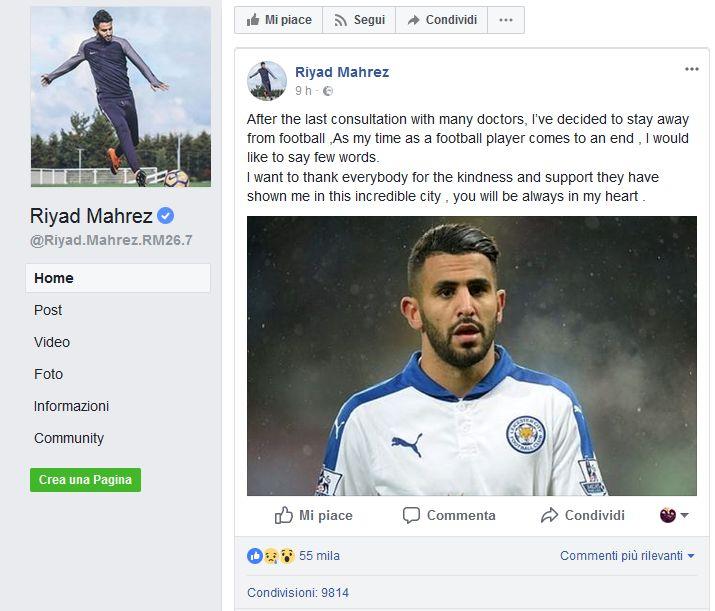 Mahrez annuncia il ritiro, ma sarà vero? La notizia è arrivata come un fulmine a ciel sereno, tanto da non farla sembrare vera; Ryad Mahrez annuncia il ritiro! Lo ha annunciato Mahrez stesso sul suo profilo Facebook ufficiale nella tarda serata di ieri.  Il motivo sarebbero dei non meglio identificati problemi fisici che, a seguito dei #mahrez