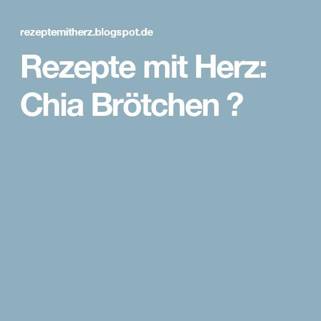 Rezepte mit Herz: Chia Brötchen ♡