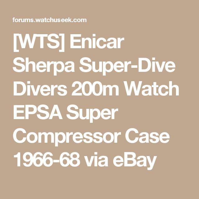 [WTS] Enicar Sherpa Super-Dive Divers 200m Watch EPSA Super Compressor Case 1966-68 via eBay