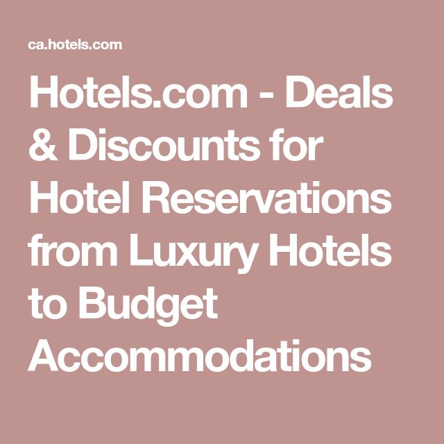 Hotels.com - Deals & Discounts for Hotel Reservations from Luxury Hotels to Budget Accommodations