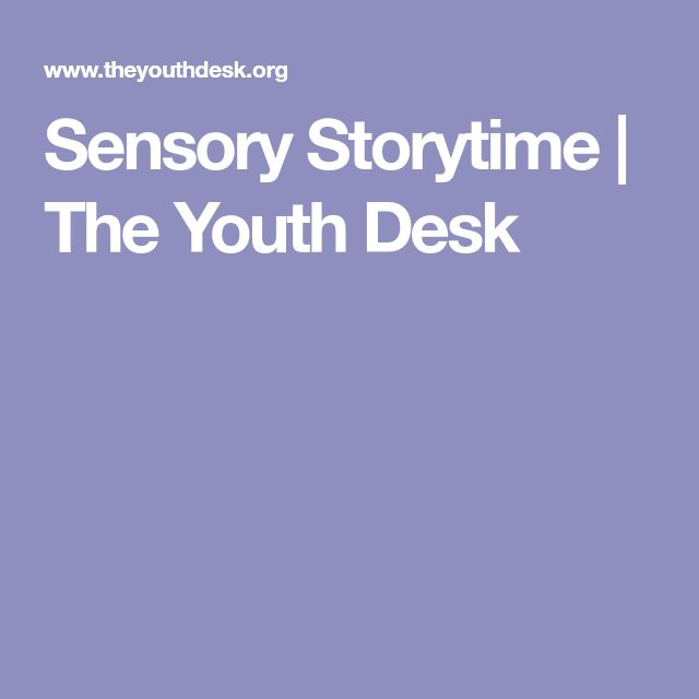Sensory Storytime | The Youth Desk