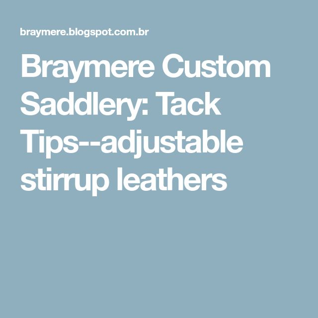 Braymere Custom Saddlery: Tack Tips--adjustable stirrup leathers