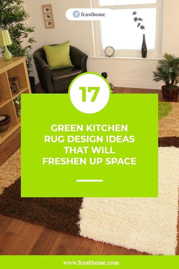 17 Green Kitchen Rug Design Ideas That Will Freshen Up Space Green Kitchen Rug Green Kitchen Kitchen Rug