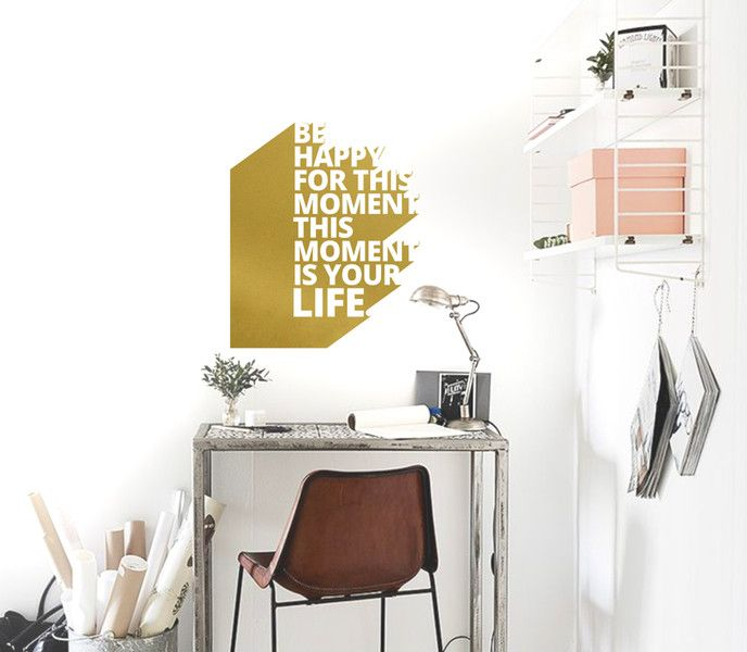 **BE HAPPY FOR THIS MOMENT, THIS MOMENT IS YOUR LIFE Wandsticker** Typo Design Schriftzug. Der Spruch wird in jedem Raum zu einem echten Eyecatcher und steht in 4 Grössen und 35 Farben zur...