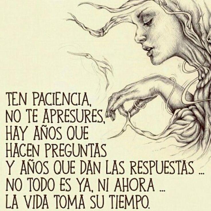 """""""La vida toma su tiempo... paciencia"""